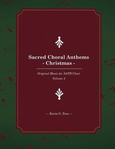 (Sacred Choral Anthems: Christmas: Original Music for SATB Choir)