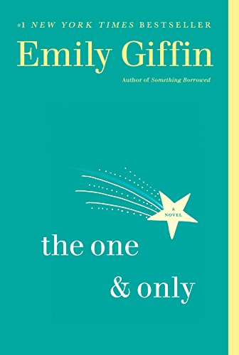 Book cover from The One & Only: A Novel by Emily Giffin
