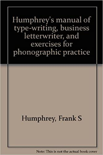 Humphrey's manual of type-writing, business letterwriter, and exercises for phonographic practice