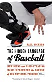 Image of The Hidden Language of Baseball: How Signs and Sign-Stealing Have Influenced the Course of Our National Pastime