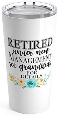 Retired Under New Management 20oz Tumbler - Retirement Gifts For Women - Teacher, Nurse, Co Worker or Doctor Retirement Gift