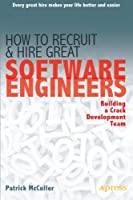 How to Recruit and Hire Great Software Engineers Front Cover