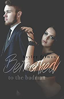 Betrothed to the Badman (Russian Bratva Book 8) by [Faiman, Hayley, Faiman, Hayley]