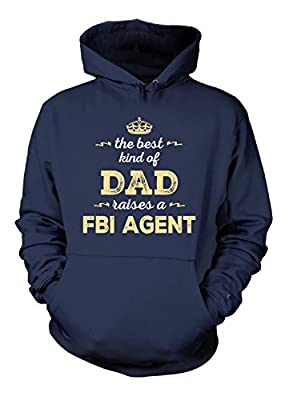 The Best Kind Of Dad Raises A Fbi Agent - Hoodie