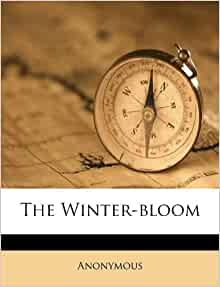 The Winter bloom Anonymous 9781173380939 Amazoncom Books