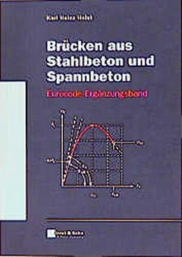 Brücken aus Stahlbeton und Spannbeton. Eurocode - Ergänzungsband