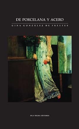 Amazon.com: De porcelana y acero (Spanish Edition) eBook: Gina