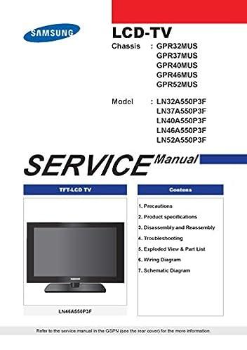 ln32a550p3f ln37a550p3f ln40a550p3f ln46a550p3f ln52a550p3f service rh amazon com samsung 32 lcd tv service manual samsung led lcd tv service manual