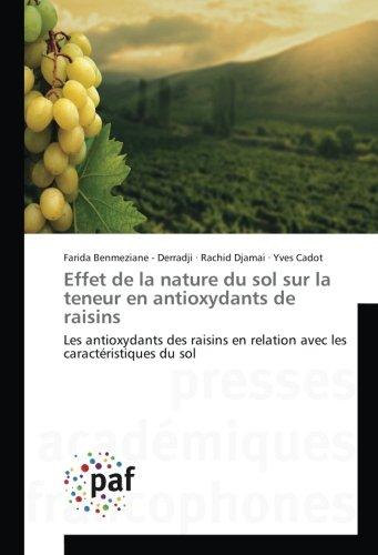 Effet de la nature du sol sur la teneur en antioxydants de raisins: Les antioxydants des raisins en relation avec les caractéristiques du sol (French Edition) pdf