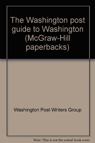 The Washington post guide to Washington (McGraw-Hill paperbacks)