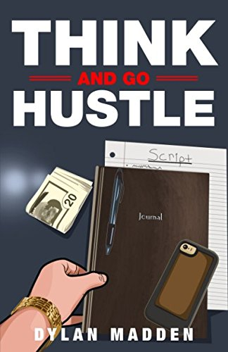 Book cover from Think and Go Hustle by Dylan Madden
