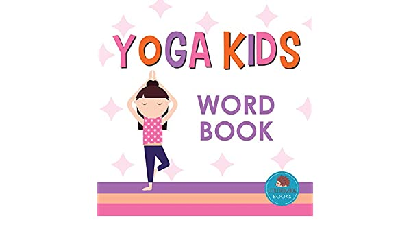 Amazon.com: Yoga Kids Word Book: First Picture Book for ...