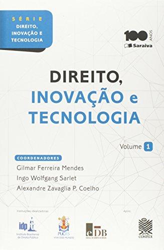 Direito, Inovação e Tecnologia - Volume 1. Série Direito, Inovação e Tecnologia