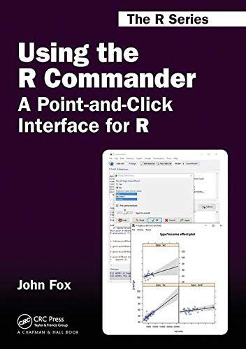 Using the R Commander: A Point-and-Click Interface for R (Chapman & Hall/CRC The R Series)