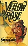 Yellow Rose, Shana Carrol, 0515055573