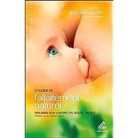 Le Guide de l'allaitement naturel - Nourrir son enfant en toute liberté