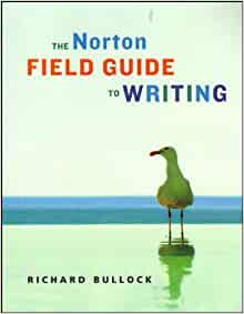 the norton field guide to writing 3rd edition The norton field guide to writing, (3rd edition), is a useful tool for a student whom is taking a college course that involves writing the norton field guide to writing is extremely.