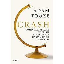 Crash: Cómo una década de crisis financieras ha cambiado el mundo (Spanish ...