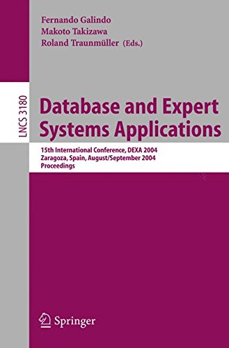 Database and Expert Systems Applications: 15th International Conference, DEXA 2004, Zaragoza, Spain, August 30-September 3, 2004, Proceedings (Lecture Notes in Computer Science)