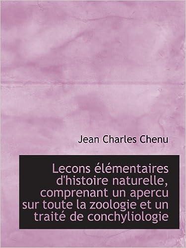 Livres gratuits en ligne Lecons élémentaires d'histoire naturelle, comprenant un apercu sur toute la zoologie et un traité de epub, pdf