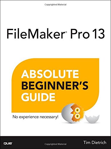 : FileMaker Pro 13 Absolute Beginner's Guide