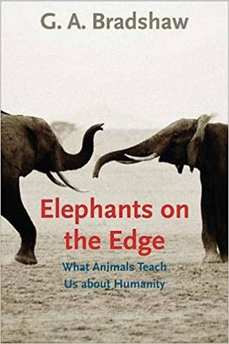 What Animals Teach Us about Humanity Elephants on the Edge