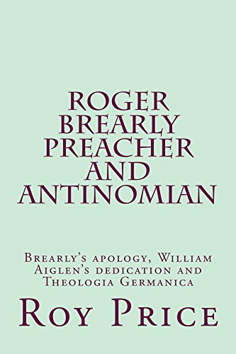 Roger Brearly Preacher and Antinomian (English Edition)