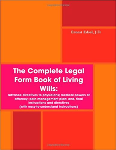 The Complete Legal Form Book Of Living Wills Advance Directives To - Legal form books