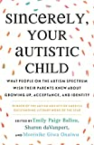 Sincerely, Your Autistic Child: What People on the