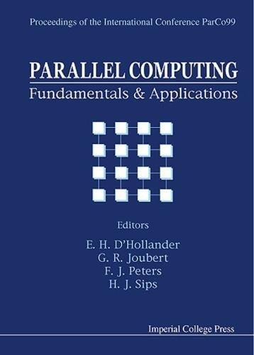 Parallel Computing: Fundamentals and Applications : Proceedings of the International Conference Parco99 Delft, the Netherlands 17-20 August 1999 by Brand: World Scientific Publishing Company