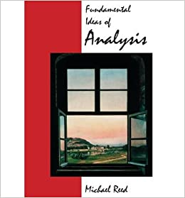[ { FUNDAMENTAL IDEAS OF ANALYSIS } ] by Reed, Michael C (AUTHOR) Aug-26-1997 [ ]