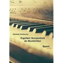 Engelbert Humperdinck ALS Musikkritiker