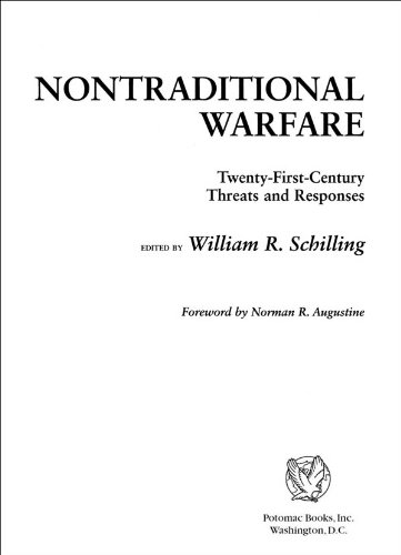 Nontraditional Warfare: Twenty-First Century Threats and Responses: Twenty-First-Century Threats and Responses / Edited by William R. Schilling ; Foreword by Norman R. Augustine.