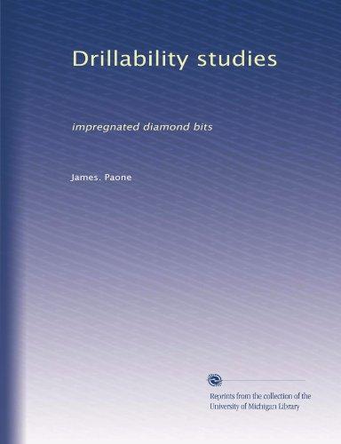 Drillability studies: impregnated diamond bits