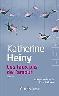 Les faux plis de l'amour, Heiny, Katherine