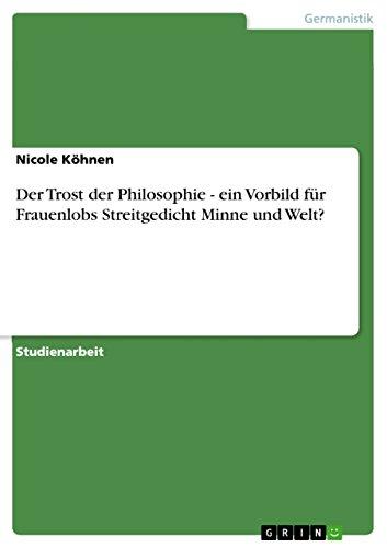 Der Trost der Philosophie - ein Vorbild für Frauenlobs Streitgedicht Minne und Wale? (German Edition)