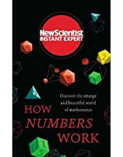 How Numbers Work: Discover the strange and beautiful world of mathematics
