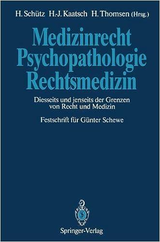 Book Medizinrecht _ Psychopathologie _ Rechtsmedizin: Diesseits und jenseits der Grenzen von Recht und Medizin Festschrift für Günter Schewe