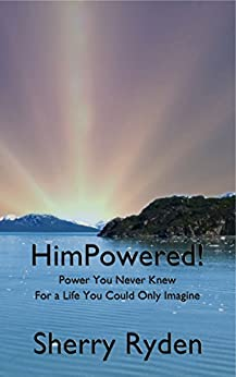 HimPowered!: Power You Never Knew, For a Life You Could Only Imagine by [Ryden, Sherry]