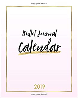 2019 Bullet Journal Calendar Weekly & Monthly: Trendy 12 ...