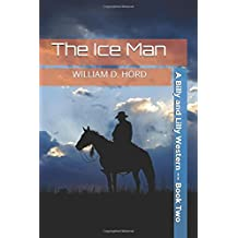 The Ice Man: A Billy and Lilly Western -- Book Two