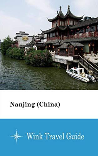 Nanjing (China) - Wink Travel Guide