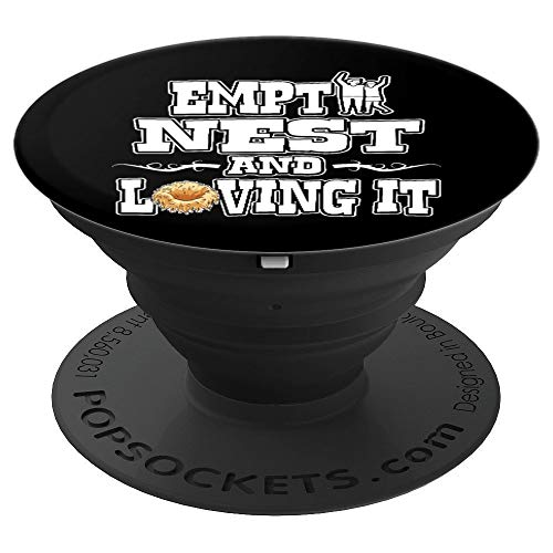 Empty Nest Loving It Parent Kids College Leave Home - PopSockets Grip and Stand for Phones and Tablets ()
