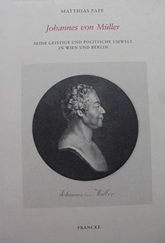 Johannes von Müller: Seine geistige und politische Umwelt in Wien und Berlin, 1793-1806 (German Edition) (Swiss Wien)
