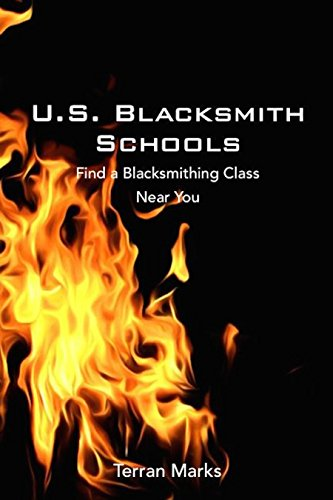 U.S. Blacksmith Schools: Find a Blacksmithing Class Near You (Blacksmith Books Book 3)