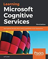 Learning Microsoft Cognitive Services, 3rd Edition Front Cover
