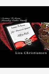Invitation To Success: Persuading Leaders Naturally: Invitation To Success: Volume 2 by Dr Lisa Christine Christiansen (2014-06-06) Paperback