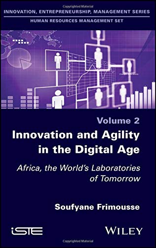 Innovation and Agility in the Digital Age: Africa, the World's Laboratories of Tomorrow (Human Resources Management)