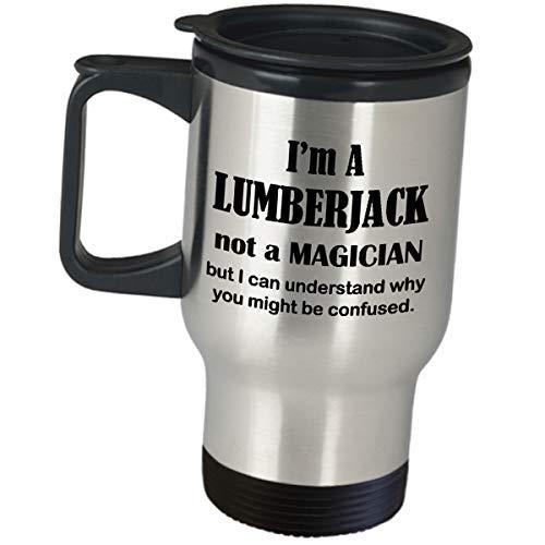 Travel Mug Appreciation Gift for Lumberjack - I Am Not A Magician - Men Women Logging Wood Tree Log Hog Coffee Tumbler Cool Trucker Truck Catty River Timber Cutter Lumberjill Funny Cute Gag by Art by Chelsydale (Image #3)
