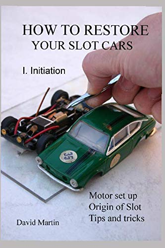 How to restore your slot cars. I. Initiation.